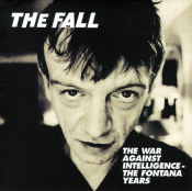The Fall - The War Against Intelligence: The Fontana Years