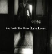 Lyle Lovett - Step Inside This House