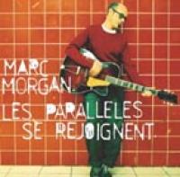 Marc Morgan - Les parallèles se rejoignent