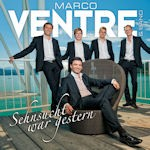Marco Ventre - Sehnsucht war gestern