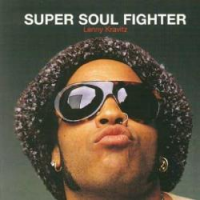 Lenny Kravitz - Super Soul Fighter