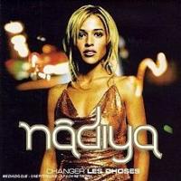 Nâdiya - Changer les Choses