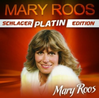 Mary Roos - Schlager Platin Edition
