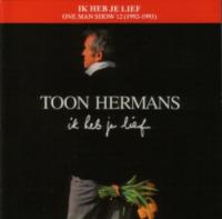Toon Hermans - Ik heb je lief One Man Show 12 (1992-1993)