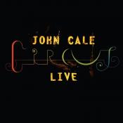 John Cale - Circus Live