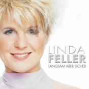 Linda Feller - Langsam Aber Sicher