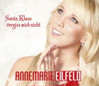 Annemarie Eilfeld - Santa Klaus vergiß mich nicht