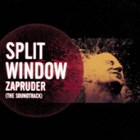 Split Window - Zapruder (The Soundtrack) (2001)