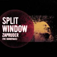 Split Window - Zapruder (The Soundtrack)
