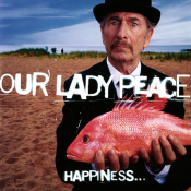 Our Lady Peace - Happiness... Is Not a Fish You Can Catch