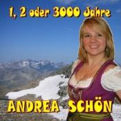 Andrea Schön - 1, 2 oder 3000 Jahre