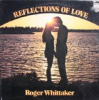 Roger Whittaker - Reflection Of Love