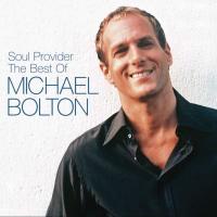 Michael Bolton - Soul Provider:The Best Of Michael Bolton