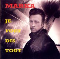 Marka - Je Vous Dis Tout