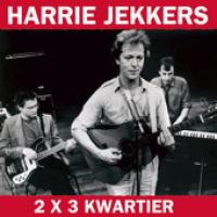 Harrie Jekkers - 2 x 3 kwartier