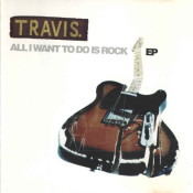 Travis - All I Want to Do Is Rock - EP