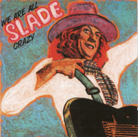 Slade - We Are All Crazy