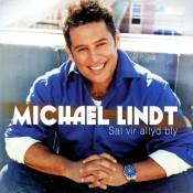 Michael Lindt - Sal Vir Altyd Bly