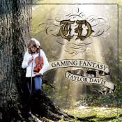 Taylor Davis - Gaming Fantasy