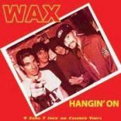 Wax - Hangin' On