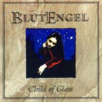 Blutengel - Child Of Glass