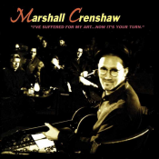 Marshall Crenshaw - I've Suffered for My Art... Now It's Your Turn
