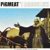 Pigmeat - 't Aardse Juk