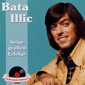Bata Illic - Schlagerjuwelen - Seine Grossen Erfolge