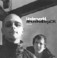 Underworld - A Hundred Days Off (sampler)