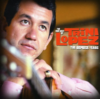 Trini Lopez - The Very Best Of Trini Lopez: The Reprise Years
