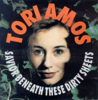 Tori Amos - Savior Beneath These Dirty Sheets