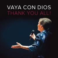 Vaya Con Dios - Thank You All!