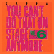 Frank Zappa - You Can't Do That on Stage Anymore, Vol. 6