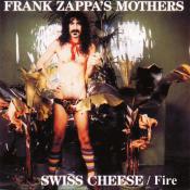 Frank Zappa - Swiss Cheese / Fire!