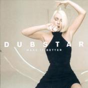 Dubstar - Make It Better