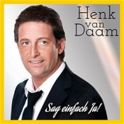 Henk van Daam - Sag einfach Ja!