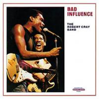 The Robert Cray Band - Bad Influence
