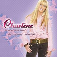 Charlene - Wat je niet hebt kun je niet verliezen