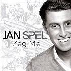 Jan Spel - Zeg me