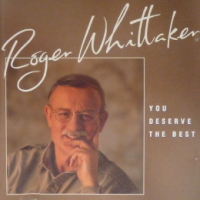 Roger Whittaker - You Deserve The Best (1990)