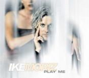 Ike Moriz - Play Me
