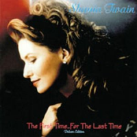 Shania Twain - The First Time For The Last Time