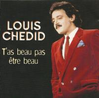 Louis Chedid - T'as Beau Pas Etre Beau