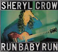 Sheryl Crow - Run, Baby, Run