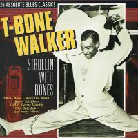 T-Bone Walker - Strollin' With Bones