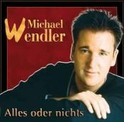Michael Wendler - Alles Oder Nichts