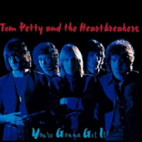 Tom Petty & The Heartbreakers - You're Gonna Get It!