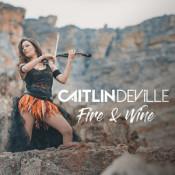 Caitlin De Ville - Fire & Wine