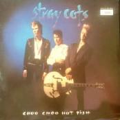 Stray Cats - Choo Choo Hot Fish