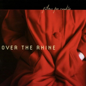Over The Rhine - Films for Radio